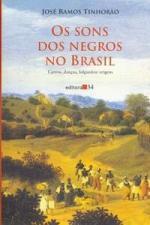 Sons dos Negros do Brasil, Os: Cantos, Dancas, Folguedos: Origens