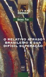 O Relativo Atraso Brasileiro e sua Dificil Superaçao