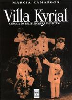 Villa Kyrial  -crônica da Belle Époque Paulistana - 2ª Edição