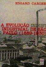 A Evolução Industrial de São Paulo (1889-1930)