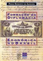 Formação da Diplomacia Econômica no Brasil