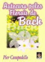 Autocura Pelos Florais de Bach