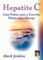 Hepatite C: Guia Prático para o Convívio Diário Com a Doença