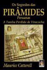 Segredos Das Piramides Peruanas, Os - A Tumba Perdida De Viracocha