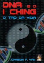DNA E O I CHING O TAO DA VIDA