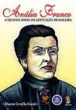 Anália Franco a Grande Dama da Educação Brasileira