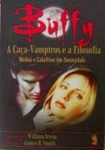 Buffy - a Caça Vampiros e a Filosofia - Medos e Calafrios em Sunnydale