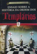 Ensaio Sobre a História da Ordem dos Templários