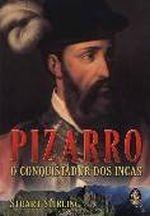 Pizarro o Conquistador dos Incas