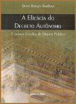 EFICACIA DO DECRETO AUTONOMO E OUTROS ESTUDOS DE DIREITO PUBLICO, A