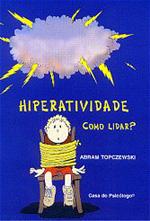 Hiperatividade Como Lidar?