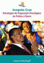Joaquim Cruz: Estratégias de Preparacão Psicológica: Da Prática À Teoria - Colecão Psicologia do Esporte