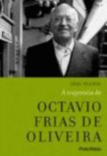 A Trajetória de Octávio Frias de Oliveira