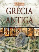 Grécia Antiga: Colecão Histórias da Antiguidade