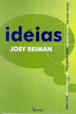 Idéias - Como Usá-las para Renovar seus Negócios sua Carreira e sua Vida