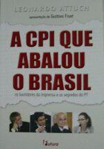 Cpi que Abalou o Brasil, A: os Bastidores da Imprensa e os Segredos do Pt (2006)