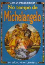 No tempo de Michelangelo: arte ao redor do mundo: o período do Renascentista