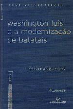 WASHINGTON LUIS E A MODERNIZACAO DE BATATAIS
