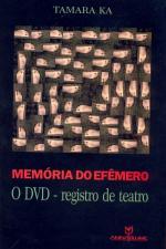 Memória do Efêmero - o Dvd - Registro de Teatro