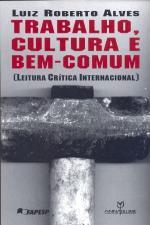 Trabalho, cultura e bem-comum leitura crítica internacional