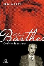 Roland Barthes - o Ofício de Escrever