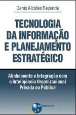 Tecnologia da Informacão e Planejamento: Alinhamento e Integracão Com a Inteligência