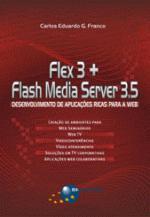 FLEX 3 Mais FLASH MEDIA SERVER 3.5 - DESENVOLVIMENTO DE APLICACOES RICAS PARA