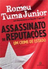 Assassinato de Reputações - 7ª Edição:  um Crime de Estado