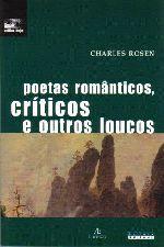 Poetas românticos críticos e outros loucos