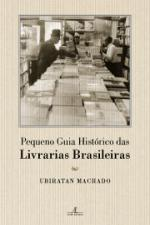PEQUENO GUIA HISTORICO DAS LIVRARIAS BRASILEIRAS