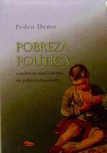 Pobreza Politica - a Pobreza Mais Intensa da Pobreza Brasileira