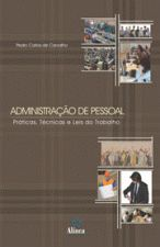 Administração de Pessoal : Práticas, Técnicas e Leis do Trabalho