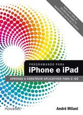 Programando para iPhone e iPad - Aprenda a construir aplicativos