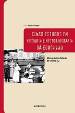 Cinco estudos em historia e historiografia da educação