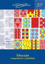 Educacão: Competência e Qualidade - Vol. 37 - Col. Ensaios Transversais