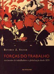 Forças do Trabalho - Movimentos de Trabalhadores e Globalização Desde