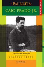 Caio Prado Junior - o Sentido da Revolução