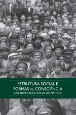 Estrutura social e formas de consciência : a determinação social do