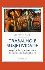 TRABALHO E SUBJETIVIDADE - O ESPIRITO DO TOYOTISMO