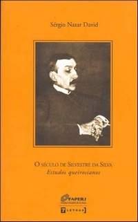 Século de Silvestre da Silva, O: Estudos Queirosianos