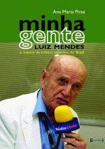 Minha Gente - Luiz Mendes: O Mestre da Crônica Esportiva do Brasil