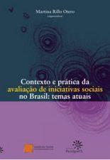 Contexto e Prática da Avaliacão de Iniciativas Sociais no Brasil: Temas Atuais