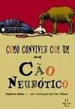 Como Conviver Com um Cão Neurótico