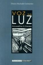 Voz na Luz Psicanalise e Cinema