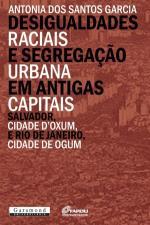 Desigualdades Raciais e Segregaçao Urbana em Antigas Capitais