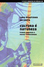Cultura É Natureza: Tribos Urbanas e Povos Tradicionais - Coleção Desafios do Século Xxi