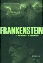 Frankenstein - as Muitas Faces de um Monstro