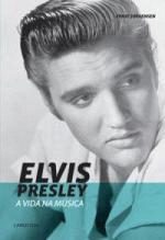 Elvis Presley - a Vida na Musica
