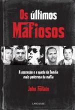 Os Últimos Mafiosos: a Ascensão e a Queda da Família Mais Poderosa da Máfia