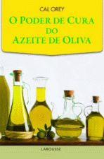 O Poder de Cura do Azeite de Oliva
